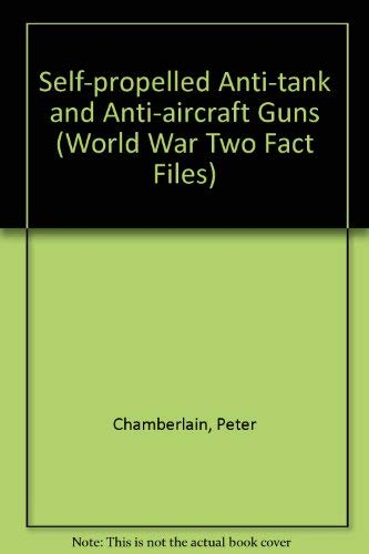 9780356080840: Self-propelled Anti-tank and Anti-aircraft Guns (World War Two Fact Files)