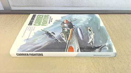 9780356080956: Carrier fighters, 1939-1945 (A Macdonald illustrated war study)