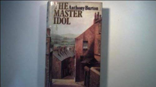 The Master Idol: Burton, Anthony