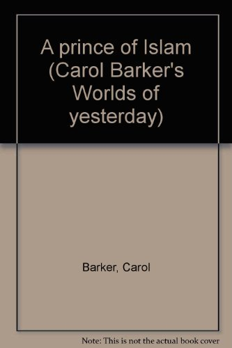 A prince of Islam (Carol Barker's Worlds of yesterday) (0356081788) by Carol Barker