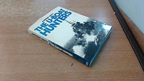The U-Boat Hunters: Watts, Anthony J