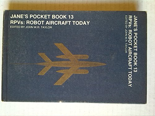 Jane's Pocket Book of Remote Piloted Vehicles: Robot Aircraft Today (Jane's pocket book ; 13) (0356084043) by John W.R. Taylor