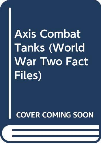 9780356084381: Axis Combat Tanks (World War Two Fact Files)