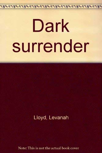 Dark surrender: LEVANAH LLOYD