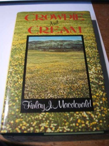 Crowdie and Cream: Macdonald, Finlay J.