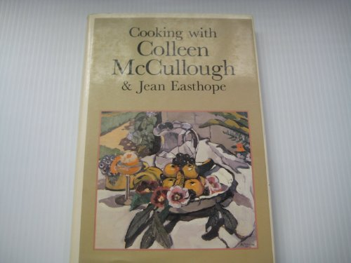 Cooking with Colleen McCullough and Jean Easthope: Colleen McCullough