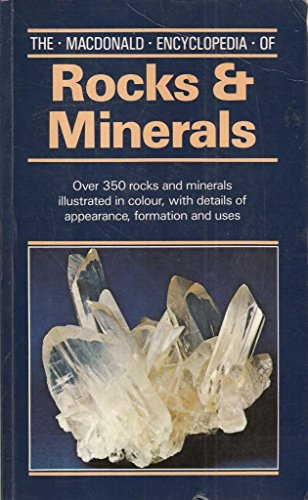 9780356091471: The Macdonald Encyclopaedia of Rocks and Minerals (Macdonald Encyclopedias)