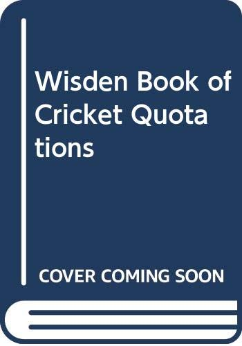 Wisden Book of Cricket Quotations: unknown