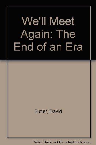 9780356094106: We'll Meet Again: The End of an Era