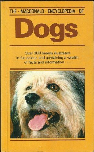 9780356097350: The Macdonald Encyclopedia of Dogs (Macdonald encyclopedias)