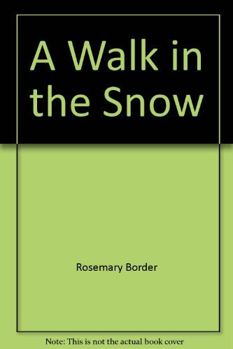 A Walk in the Snow: Border, Rosemary