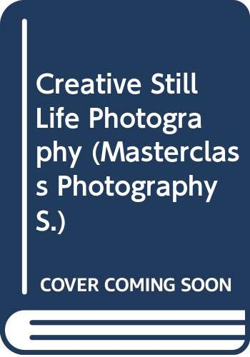 9780356101026: Creative Still Life Photography