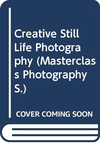 9780356101026: Creative Still Life Photography (Masterclass Photography)