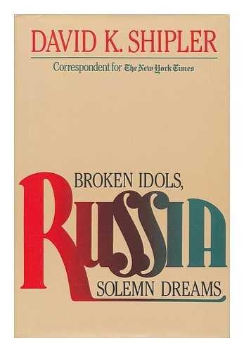 9780356101880: Russia: Broken Idols, Solemn Dreams