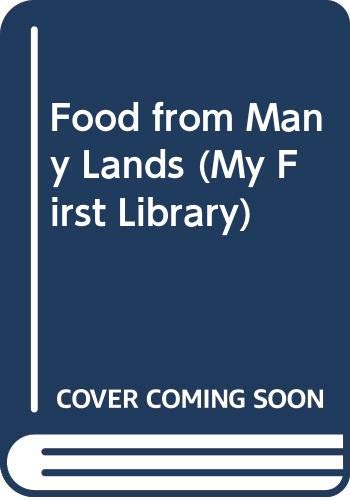 9780356101972: Food from Many Lands (My First Library)
