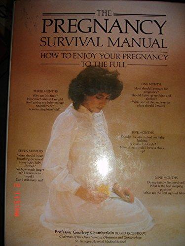 Pregnancy Survival Manual: GEOFFREY CHAMBERLAIN