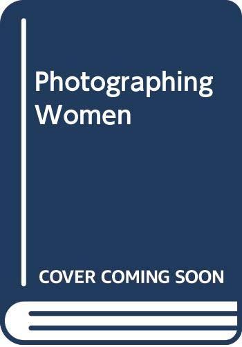 9780356104256: Photographing Women