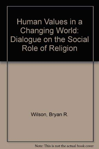 9780356104799: Human Values in a Changing World: A Dialogue on the Social Role of Religion