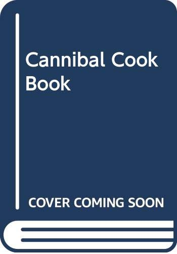 9780356104980: Cannibal Cook Book