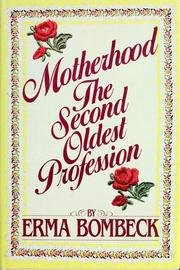 Motherhood: Second Oldest Profession (9780356105550) by Erma Bombeck