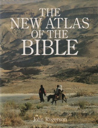 New Atlas of the Bible, The (An: John Rogerson