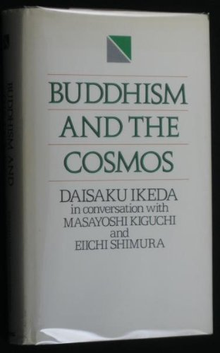 Buddhism and the Cosmos: Ikeda, Daisaku