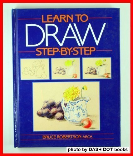 Learn to draw: Step-by-step: Robertson, Bruce