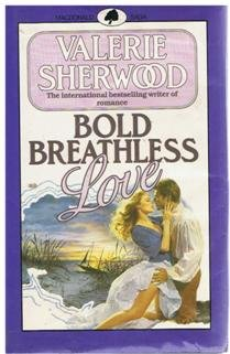9780356108216: Bold Breathless Love
