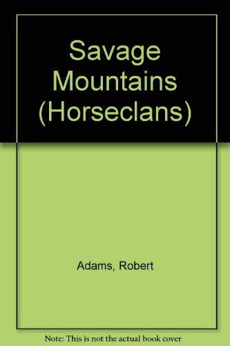9780356108391: The Savage Mountains (The Horseclans #5)