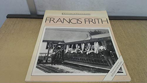 9780356108513: Francis Frith (Masters of Photography)