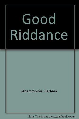 9780356108575: Good Riddance
