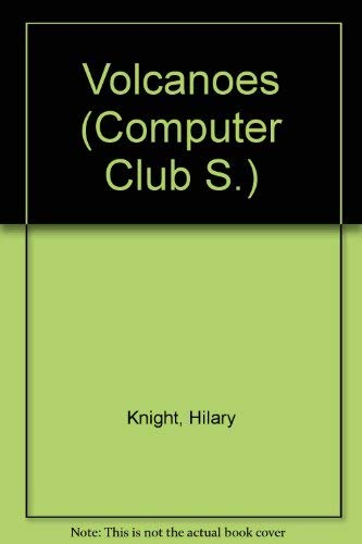 Volcanoes (Computer Club S) (9780356110226) by Hilary Knight; David Wright