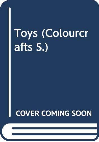 9780356110516: Toys (Colourcrafts S)