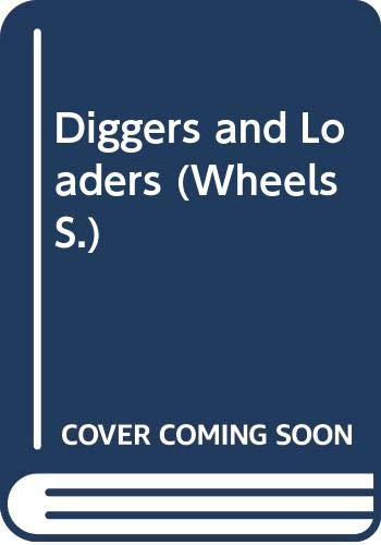 9780356113531: Diggers and Loaders (Wheels S.)