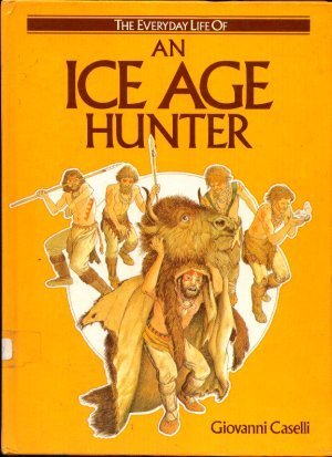 9780356113654: Ice Age Hunter, An (The Everyday life of)