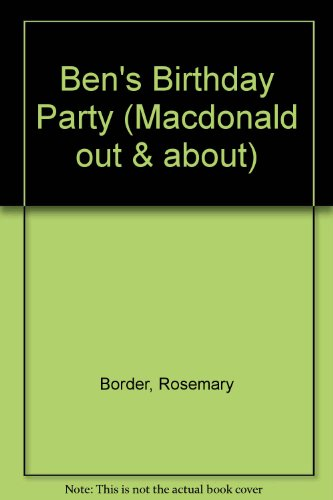 Bens Birthday Party (Macdonald out and about): Border, Rosemary
