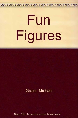 Fun Figures (0356118290) by Michael Grater