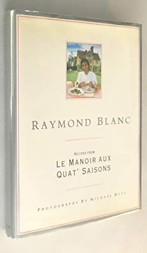 Recipes from Le Manoir Aux Quat Saisons.: Raymond Blanc