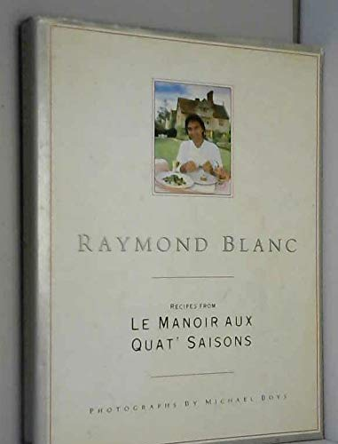 9780356120775: Raymond Blanc: Recipes from Le Manoir Aux Quat' Saisons