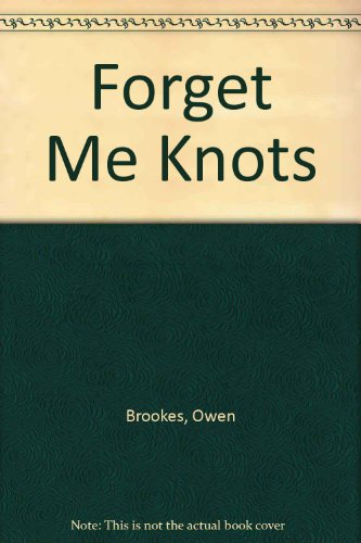 9780356124049: Forget Me Knots