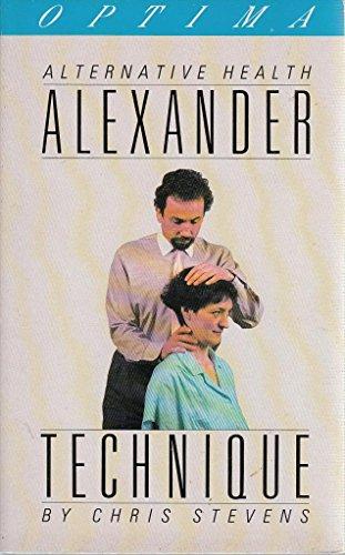 9780356124308: Alexander Technique (Alternative Health)