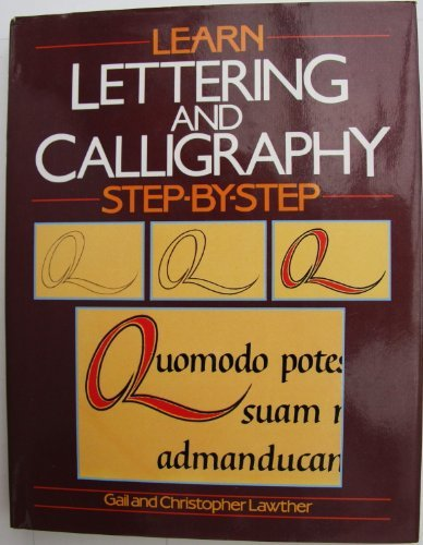 9780356124582: LEARN LETTERING AND CALLIGRAPHY STEP-BY-STEP