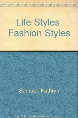 Lifestyles, Fashion Styles : Secrets of Successful: Kathryn Samuel