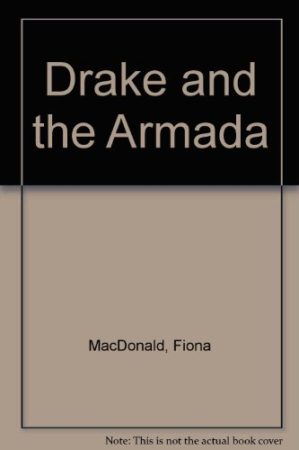 Drake and the Armada: FIONA MACDONALD