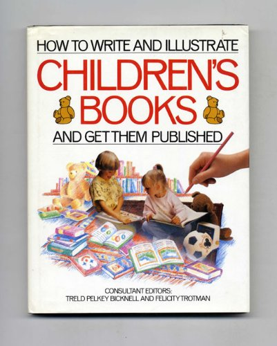 9780356138800: How to Write and Illustrate Children's Books