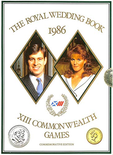 9780356140698: The Royal Wedding & XIIIth Commonwealth Games: The Commemorative Book 1986