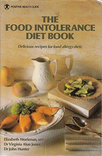 The food intolerance diet book delicious recipes for food allergy the food intolerance diet book delicious recipes for food allergy diets elizabeth workman forumfinder Image collections