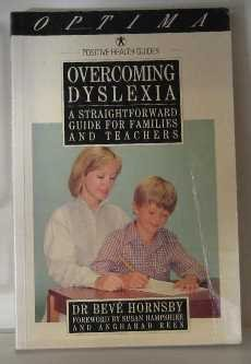 9780356144993: Overcoming Dyslexia: A Straightforward Guide for Families and Teachers (Positive Health Guide)