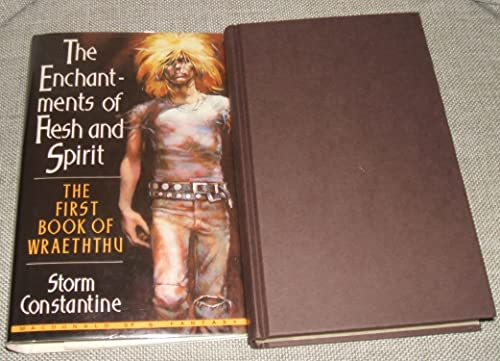 The enchantments of flesh and spirit: The first book of Wraeththu: Constantine, Storm