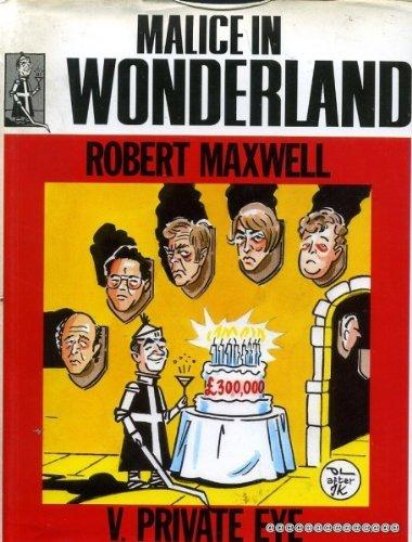 Malice in Wonderland: Maxwell, Robert